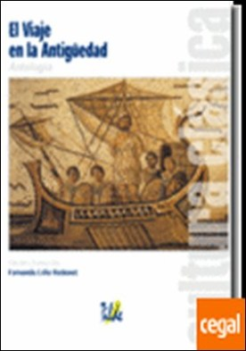 El Viaje a la Antigüedad . Antología por Lillo Redonet, Fernando PDF