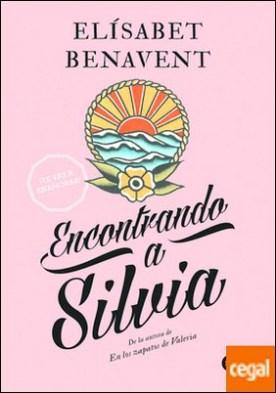 Encontrando a Silvia (Saga Silvia 2) . De la autora de En los zapatos de Valeria