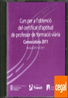 Curs per a l'obtenció del certificat d'aptitud de professor de formació viària. Convocatòria 2011