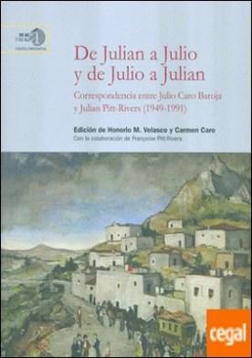 De Julian a Julio y de Julio a Julian: correspondencia entre Julio Caro Baroja y Julian Pitt-Rivers (1949-1991)