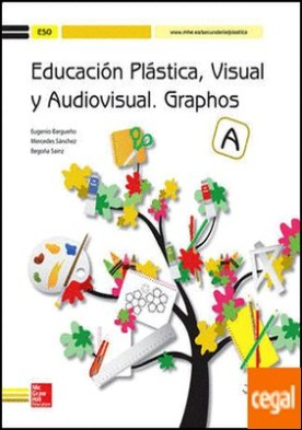 EDUCACION PLASTICA. VISUAL Y AUDIOVISUAL. GRAPHOS A.