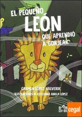 El pequeño león que aprendió a gorjear