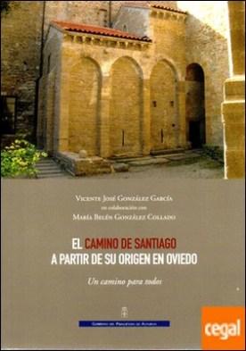 El Camino de Santiago a partir de su origen en Oviedo . Un camino para todos