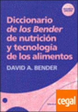 Diccionario de los Bender de nutrición y tecnología de los alimentos