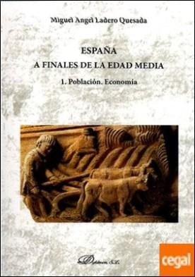 España a finales de la Edad Media . 1. Población. Economía