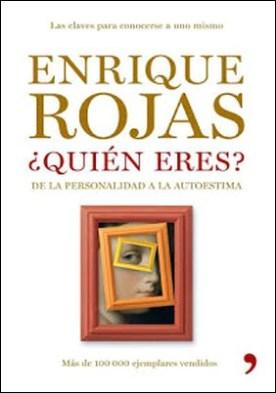 ¿Quién eres? por Enrique Rojas