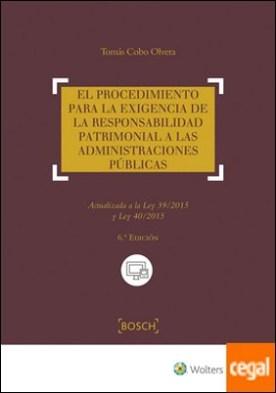 El procedimiento para la exigencia de la responsabilidad patrimonial a las administraciones públicas (6ª edición) por Cobo Olvera, Tomás PDF