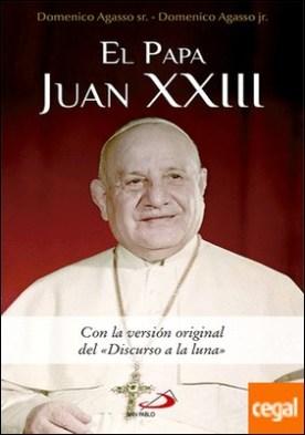 El Papa Juan XXIII . Con la versión original del
