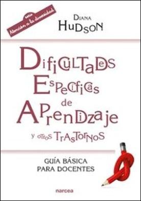 Dificultades específicas de aprendizaje y otros trastornos. Guía básica para docentes