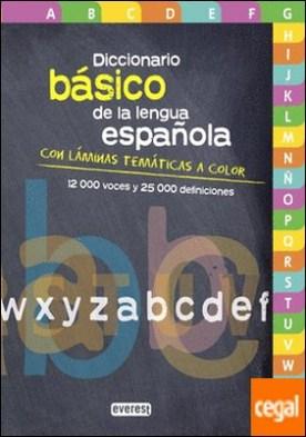 Diccionario Básico de la lengua española . Con láminas temáticas a color