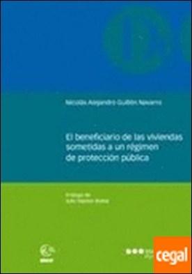 El beneficiario de las viviendas sometidas a un régimen de protección pública por Guillén Navarro, Nicolás Alejandro