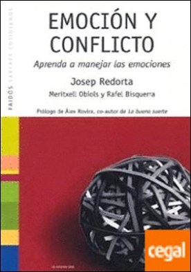 Emoción y conflicto . Aprenda a manejar las emociones