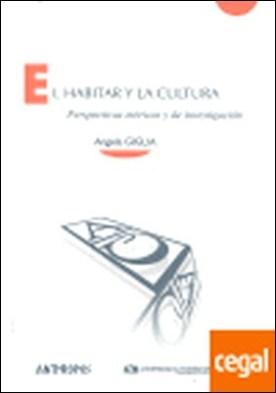 EL HABITAR Y LA CULTURA . PERPECTIVAS TEORICAS Y DE INVESTIGACION