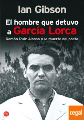El hombre que detuvo a Garcia Lorca