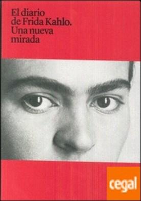 EL DIARIO DE FRIDA KAHLO. UNA NUEVA MIRADA
