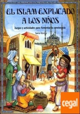El Islam explicado a los niños . Juegos y actividades para fomentar la convivencia por Günther, Sybille PDF