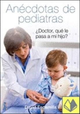Doctor, ¿qué le pasa a mi hijo? . DOCTOR QUE LE PASA A MI HIJO