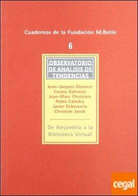 De Alejandría a la biblioteca virtual . 38981 por Glassner, Jean-Jacques PDF