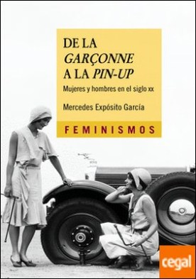 De la garçonne a la pin-up . Mujeres y hombres en el siglo XX