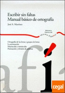 Escribir sin faltas. Manual básico de ortografía . 56306-12