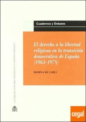 El derecho a la libertad religiosa en la transición democrática de España (1963-1978)