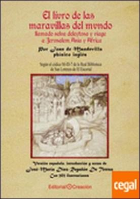 El libro de las maravillas del mundo llamado selva deleitosa y viaje a Jerusalén, Asia y África . LLAMADO SELVA DELEYTOSA Y VIAJE A JERUSALEM ASIA Y AFRICA