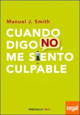 Cuando digo no, me siento culpable por Smith, Manuel J. PDF