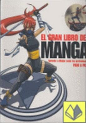 El gran libro del manga . APRENDE A DIBUJAR COMO LOS PROFESIONALES PASO A PASO por Ikari Studio