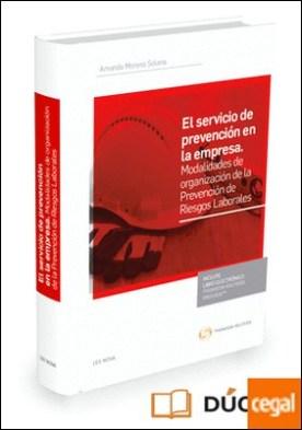 El servicio de prevención en la empresa (Papel + e-book) . Modalidades de organización de la prevención de riesgos laborales.