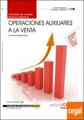 Cuaderno del alumno Operaciones auxiliares a la venta. Certificados de Profesionalidad