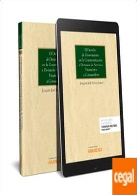 El derecho de desistimiento en la comercialización a distancia de servicios financieros a consumidores (Papel + e-book) por Noval Lamas, Joaquín José PDF
