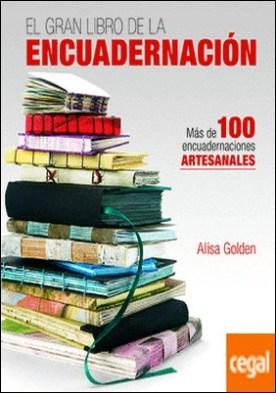 El gran libro de la encuadernación . Más de 100 encuadernaciones artesanales