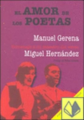 El amor de los poetas . homenaje a mi maestro del verso Miguel Hernández