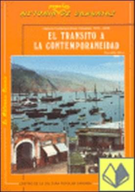 El tránsito a la contemporaneidad . historia contemporánea : Canarias, 1770-1876