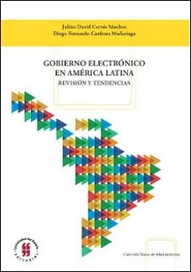 Gobierno electrónico en América Latina: Revisión y tendencias por Cortés Sánchez, Julián David Cardona Madariaga, Diego Fernando PDF