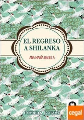 EL REGRESO A SHILANKA
