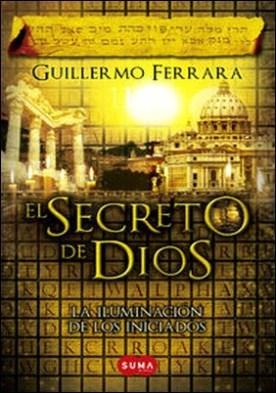 El secreto de Dios (Trilogía de la luz 3). La iluminación de los iniciados