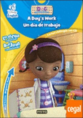 Disney English. Doctora Juguetes/ Doc McStuffins. A day?s work / Un día de trabajo. Nivel básico. Beginner level . Lectura bilingüe con CD. Lee y escucha en español e inglés. Read & listen in Spanish and English