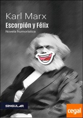 Escorpión y Félix por Marx, Karl PDF