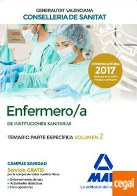 Enfermero/a de Instituciones Sanitarias de la Conselleria de Sanitat de la Generalitat Valenciana. Temario parte específica volumen 2