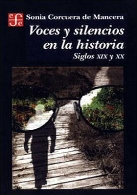 Voces y silencios en la historia. Siglos XIX y XX