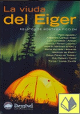 VIUDA DE EIGER, LA RELATOS DE MONTA¥A . RELATOS DE MONTAÑA FICCION por AGUADO, PACO PDF