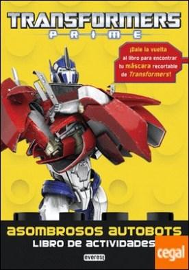 Transformers Prime. Asombrosos autobots. Libro de actividades . ¡Dale la vuelta al libro para encontrar tu máscara recortable de Transformers!