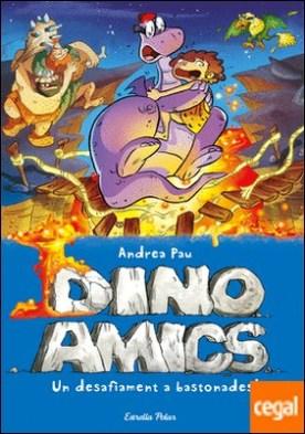 Un desafiament a bastonades! . Dinoamics 5 por Pau, Andrea PDF