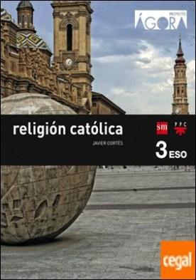 Religión católica. 3 ESO. Ágora