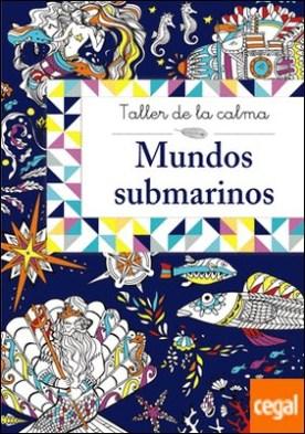 Taller de la calma. Mundos submarinos