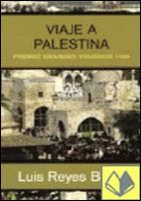 VIAJE A PALESTINA . Premio Grandes Viajeros 1999