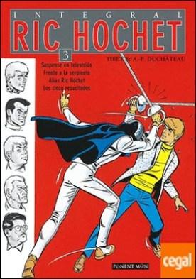 RIC HOCHET INTEGRAL 3 . Suspense en televisión / frente a la serpiente / Alias Ric Hochet / Los cinco re