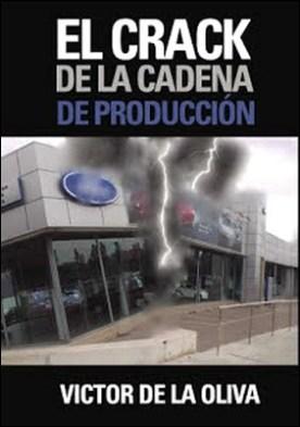El crack de la cadena de producción por Víctor de la Oliva PDF