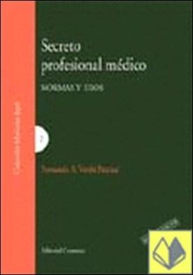 SECRETO PROFESIONAL MÉDICO. . NORMAS Y USOS